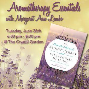 Aromatherapy Essentials: Essential Oil Basics @ The Crystal Garden