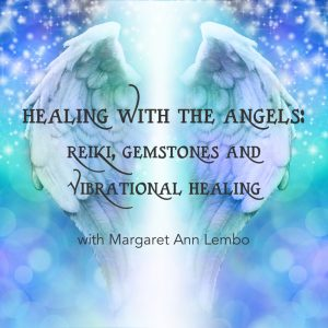 HEALING WITH THE ANGELS: Reiki, Gemstones and Vibrational Healing @ The Crystal Garden