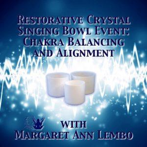 Restorative Crystal Singing Bowl Event: Chakra Balancing and Alignment @ The Crystal Garden
